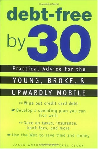 Debt-Free by 30 By Jason Anthony and Karl Cluck, Finance Books